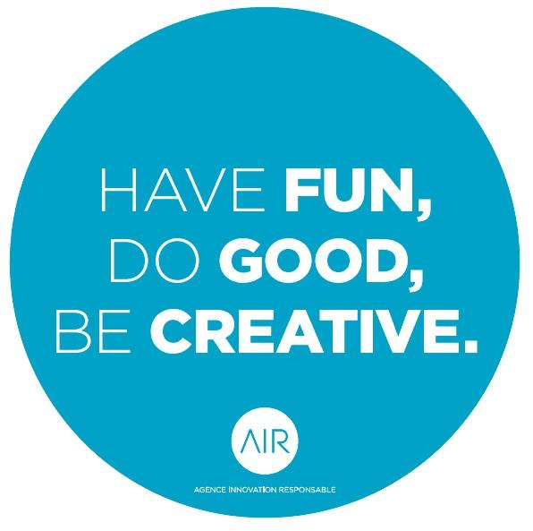 Have Fun Do Good Be Creative